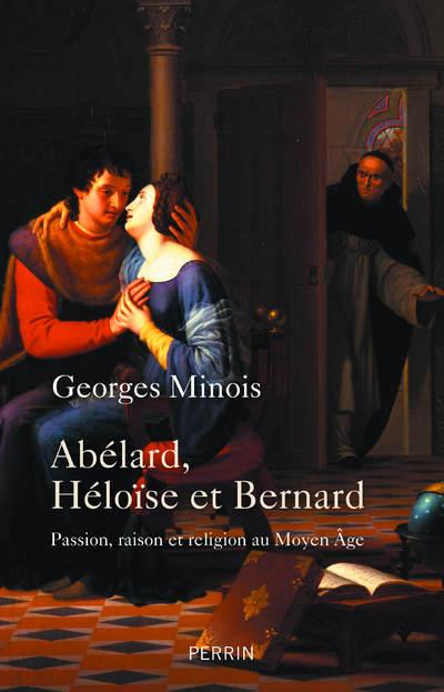 ABELARD, HELOISE ET BERNARD