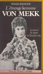 L'étrange baronne von Mekk