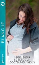 Vente Livre Numérique : Le bébé d'un docteur islandais  - Louisa Heaton