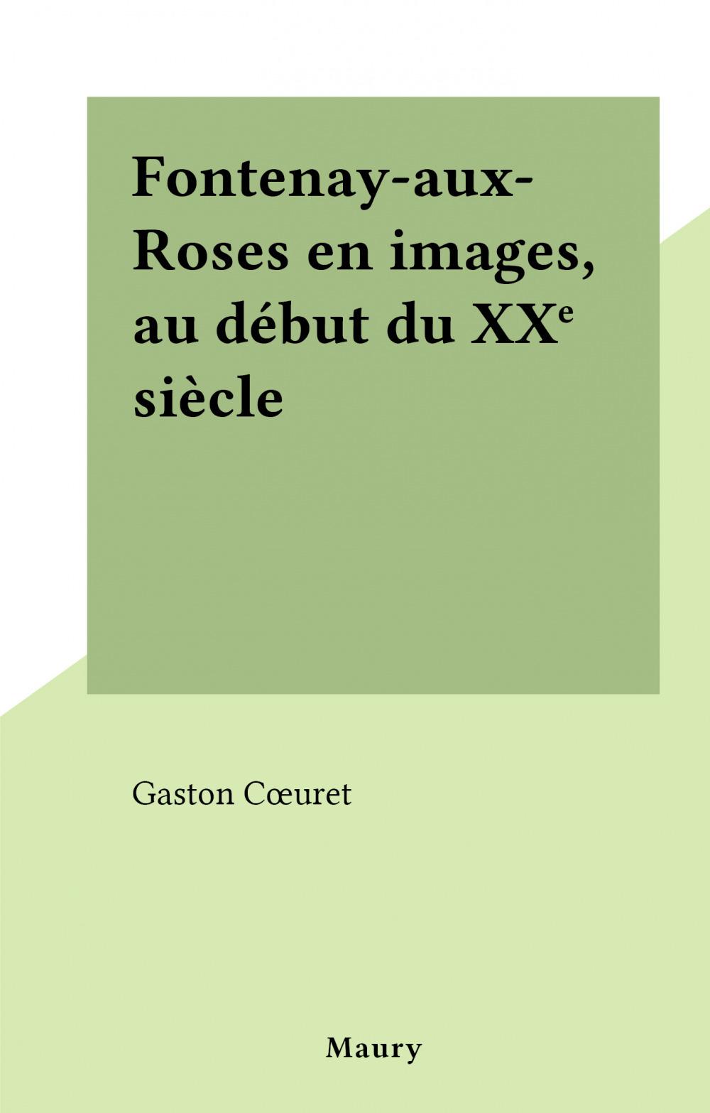 Fontenay-aux-Roses en images, au début du XXe siècle