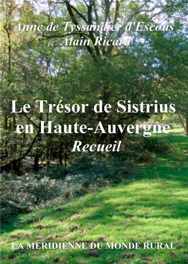 Le trésor de sistrius en Haute-Auvergne ; recueil