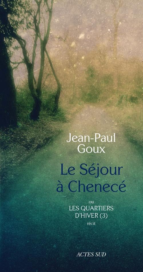 Le Séjour à Chenecé  - Jean-Paul GOUX