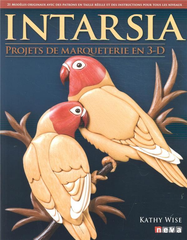 Intarsia ; projets de marqueterie en 3D