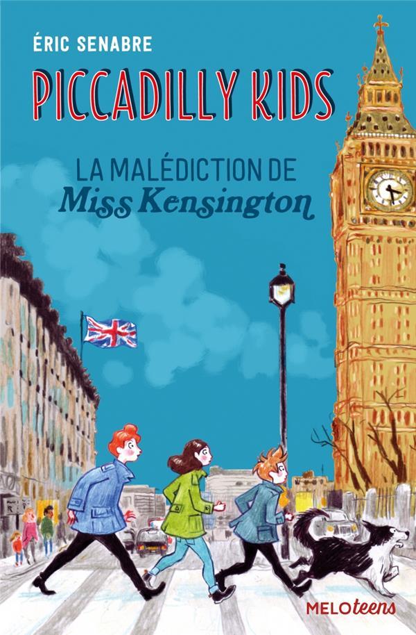 Piccadilly kids t.2 ; la malédiction de miss Kensington