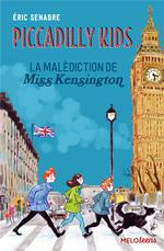 Piccadilly kids t.2 ; la malédiction de miss kensington