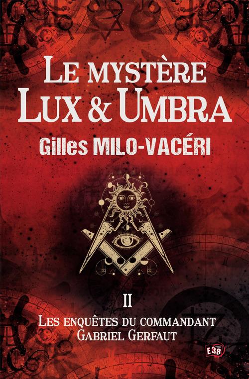 Le mystere lux & umbra - les enquetes du commandant gabriel gerfaut 2