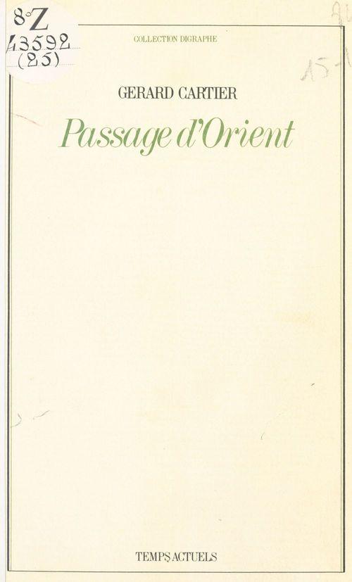 Passage d'Orient  - Gérard Cartier