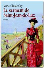 Vente Livre Numérique : Le Serment de Saint Jean de Luz  - Marie-Claude Gay