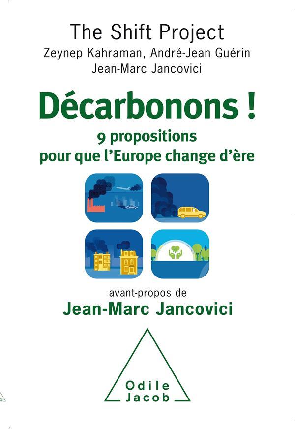Décarbonons ! 9 propositions pour que l'Europe change d'ère