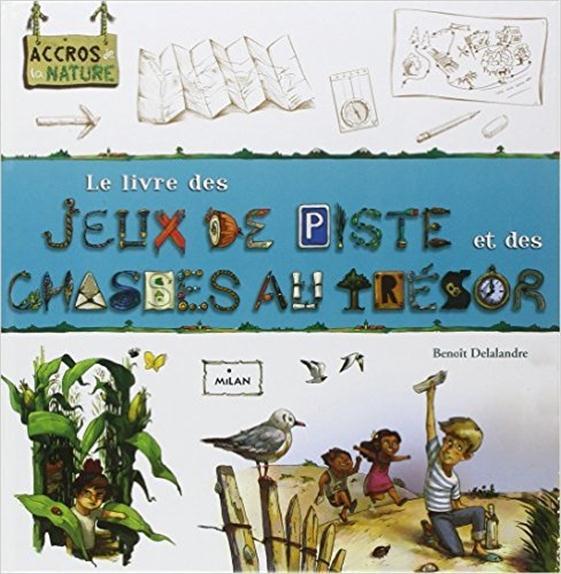 Le Livre Des Jeux De Piste Et Des Chasses Au Tresor
