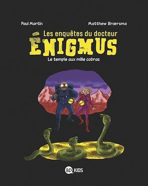 Les enquêtes du docteur Enigmus T.5 ; le temple aux mille cobras