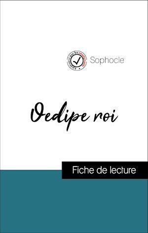Analyse de l'oeuvre : OEdipe roi (résumé et fiche de lecture plébiscités par les enseignants sur fichedelecture.fr)