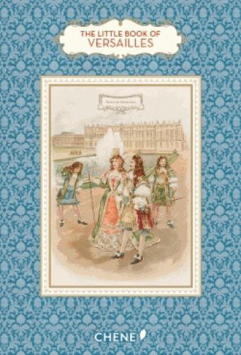 Le petit livre de(s) ; the little book of Versailles