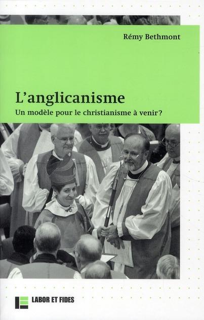 L'anglicanisme ; un modèle pour le christianisme à venir ?