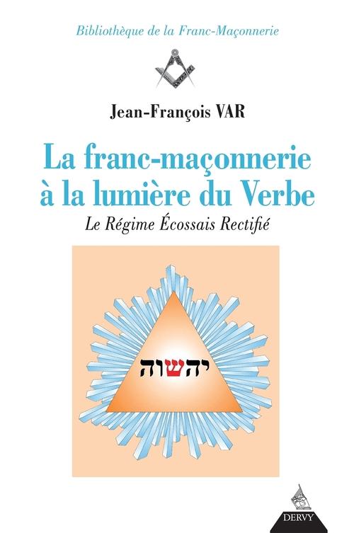 La franc-maçonnerie à la lumière du Verbe