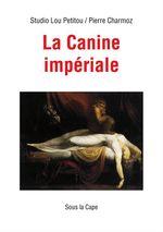 Vente EBooks : La Canine impériale  - Pierre Charmoz - Studio Lou Petitou