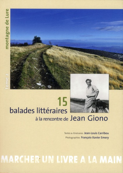 15 balades litteraires à la rencontre de Jean Giono t.2 ; montagne de Lure