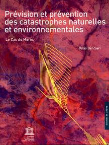 Prevision et prevention des catastrophes naturelles et environnementales ; le cas du maroc