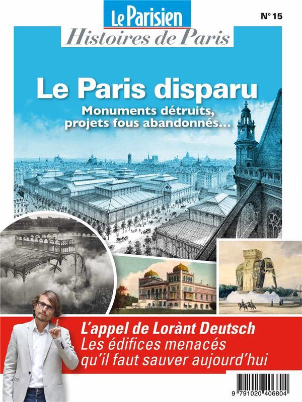 le Paris disparu : monuments détruits, projets fous abandonnés... sur les pas de Lorant Deutsch