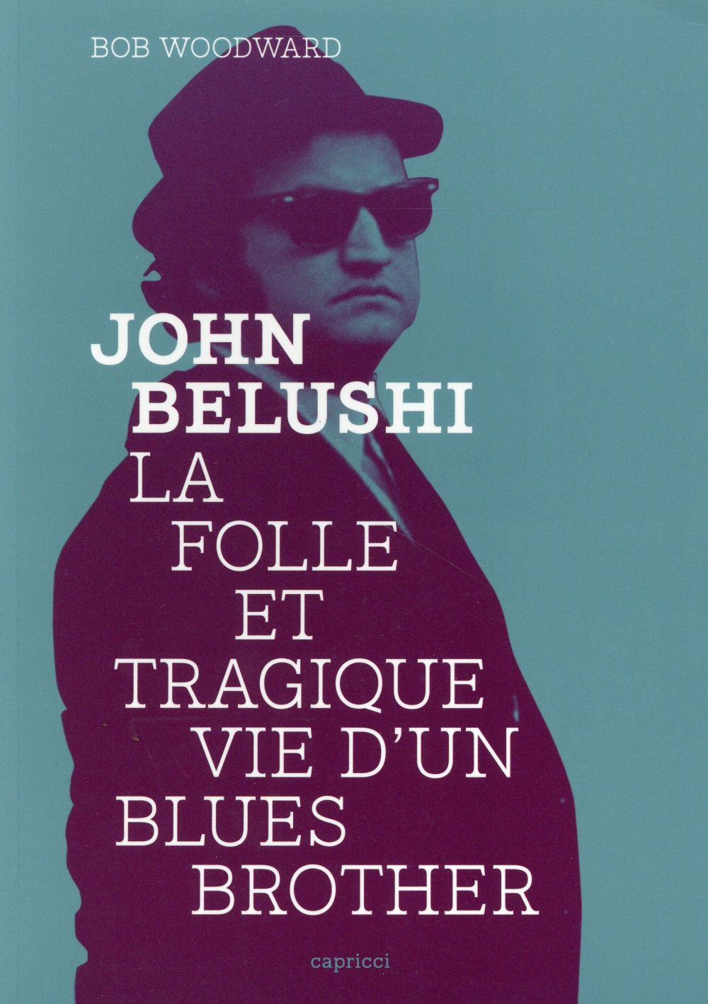 John belushi ; la folle et tragique vie d'un blues brother