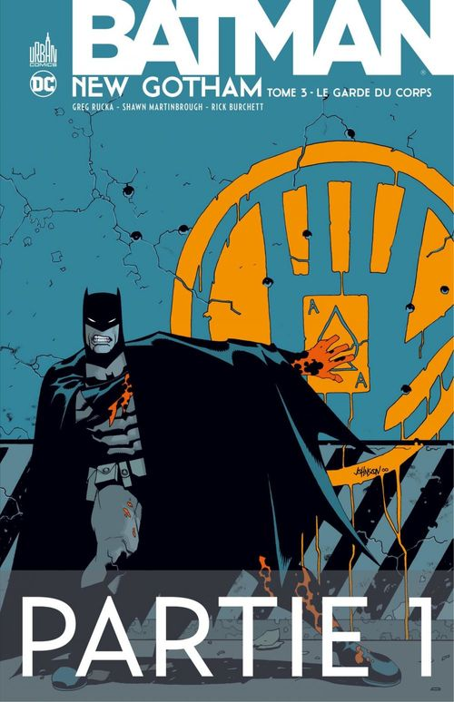 Batman - New Gotham - Tome 3 - Partie 1  - Greg Rucka  - Jeph Loeb