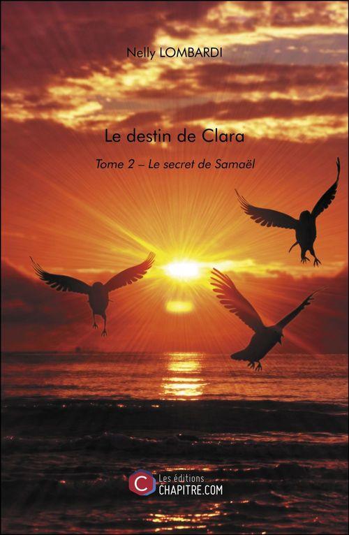 Le destin de Clara t.2 ; le secret de Samaël