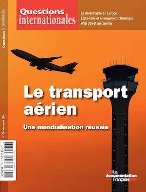Revue questions internationales N.78 ; le transport aérien ; une mondialisation réussie
