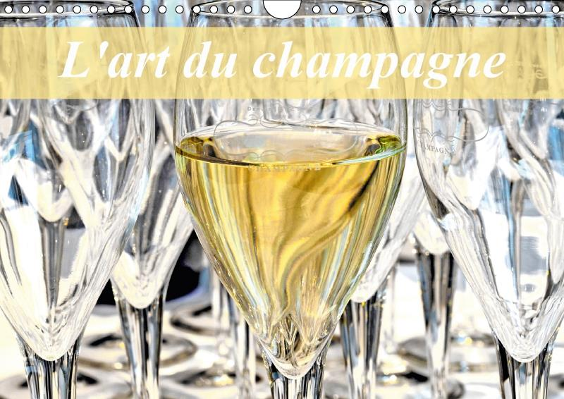 L'art du champagne (calendrier mural 2017 DIN A4 horizontal)