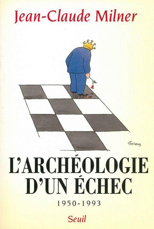 Archeologie d'un echec (1950-1993) (l')