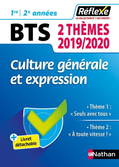 Reflexe Bts T.98 ; Culture Generale Et Expression ; 2 Themes ; 1re Et 2e Annees (Edition 2019/2020)
