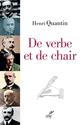 De Verbe et de chair  - Henri Quantin