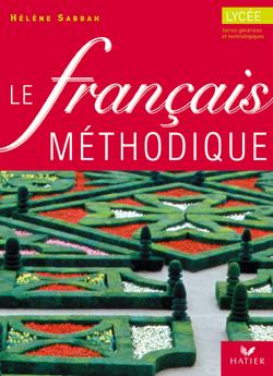 Le Francais Methodique Au Lycee 2de/1re - Livre De L'Eleve, Ed. 2004