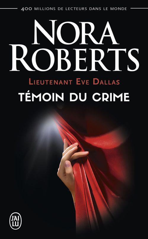 lieutenant Eve Dallas t.10 ; témoin du crime