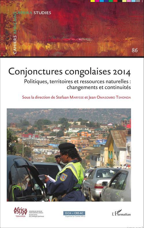 Conjonctures congolaises 2014 ; politiques, territoires et ressources naturelles : changements et continuités