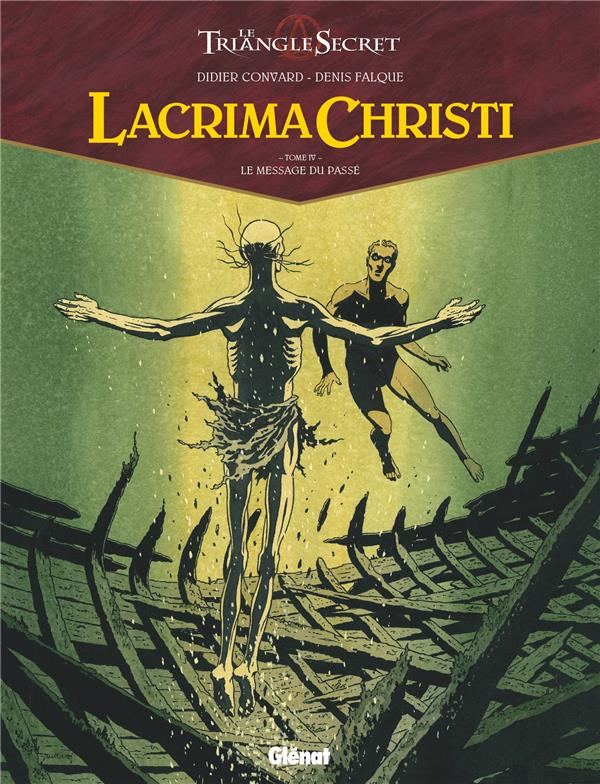 LACRIMA CHRISTI - TOME 04 - LE MESSAGE DU PASSE CONVARD, DIDIER