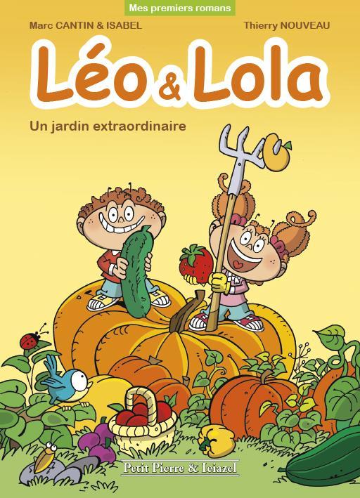 Léo & Lola ; un jardin extraordinaire