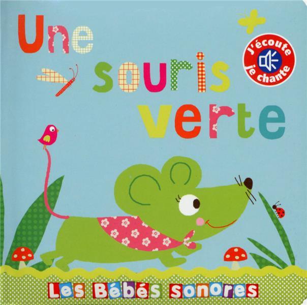 Les Bebes Sonores ; Une Souris Verte