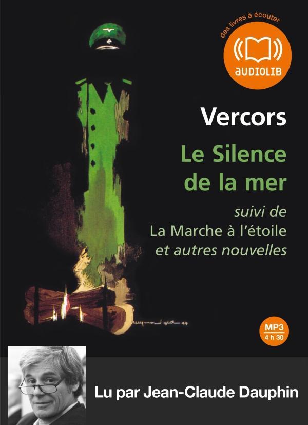 Le Silence De La Mer ; La Marche A L'Etoile Et Autres Nouvelles