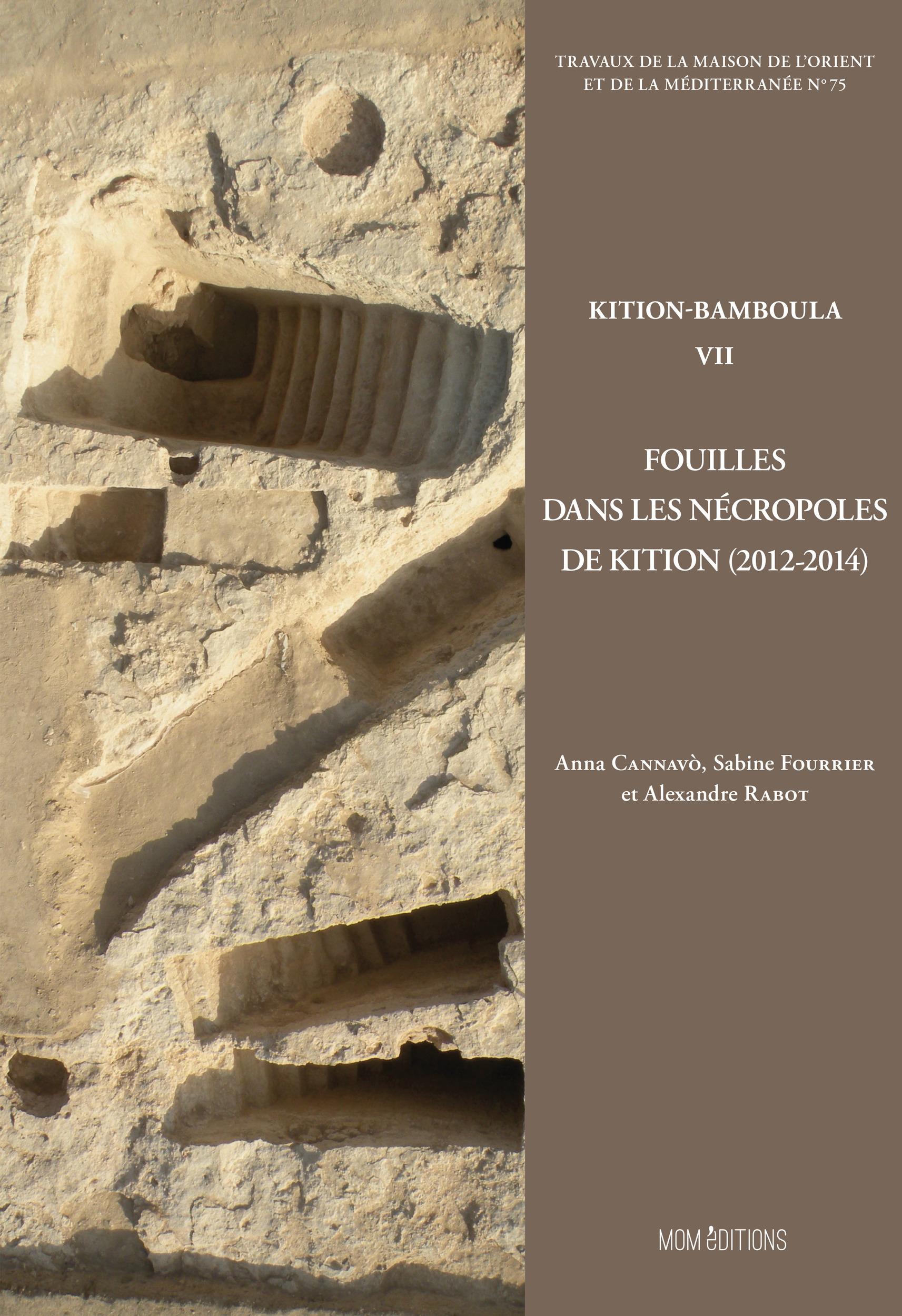 Kition-bamboula vii. fouilles dans les necropoles de kition  (2012-2014)