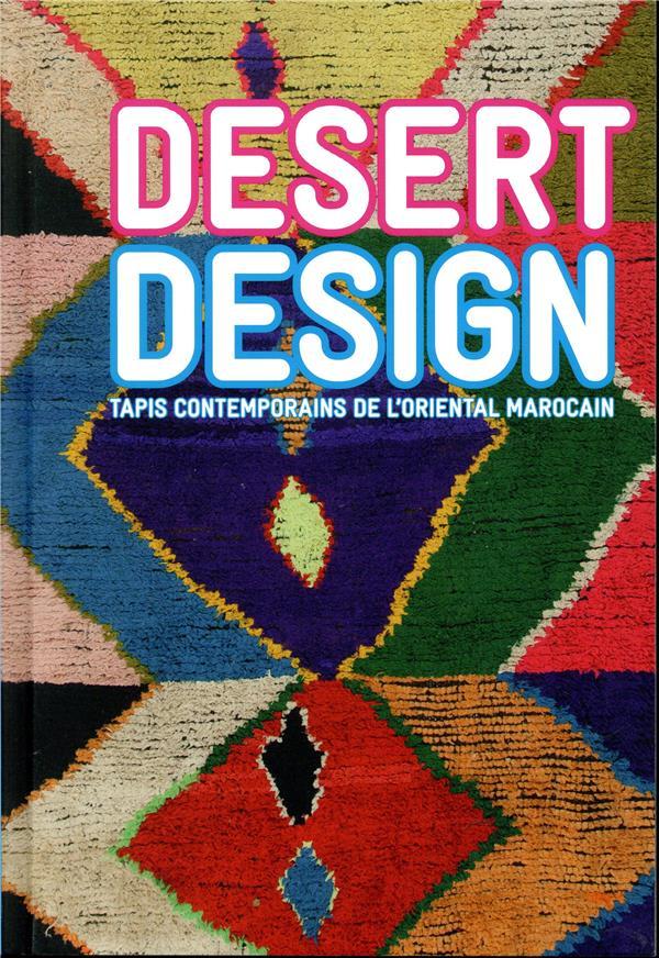 Desert design ; tapis contemporains de l'oriental marocain