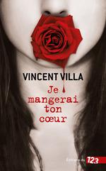 Je mangerai ton coeur  - Vincent Villa