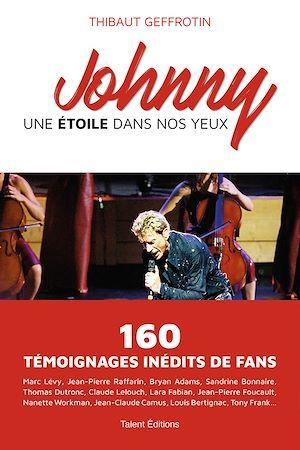 Johnny : une étoile dans nos yeux ; 160 témoignages inédits de fans