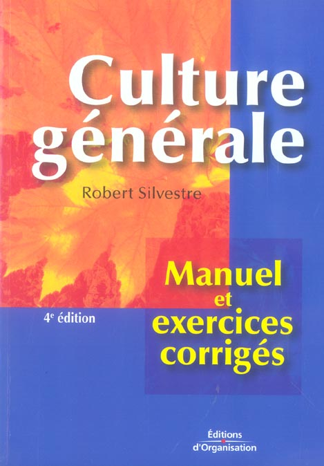 Culture Generale. Manuel Et Exercices Corriges. 4eme Edition