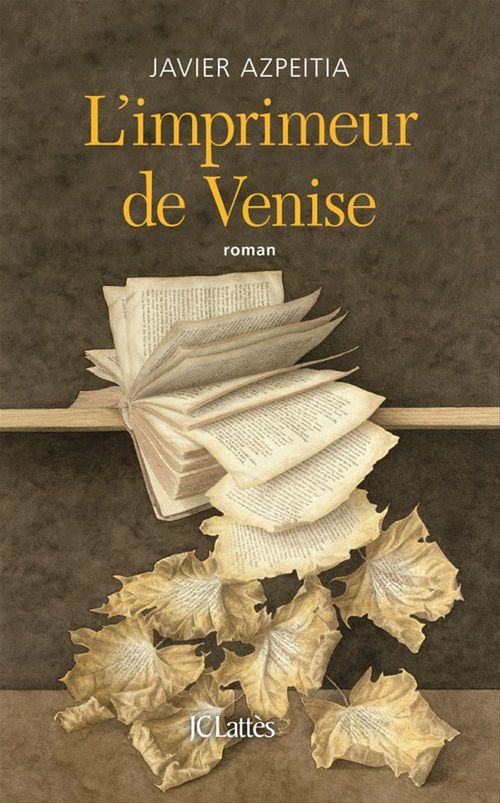 L'Imprimeur de Venise  - Javier Azpeitia