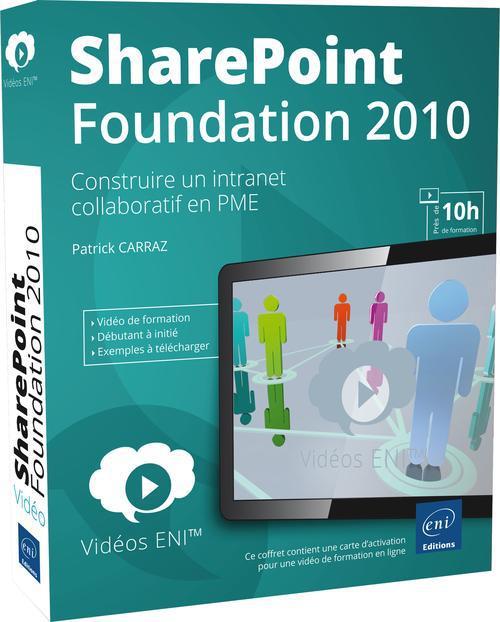 Video De Formation Sharepoint Foundation 2010 ; Construire Un Intranet Collaboratif En Pme