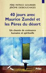 Vente EBooks : 40 jours avec Maurice Zundel et les Pères du désert  - Patrice GOURRIER - Jérôme DESBOUCHAGES