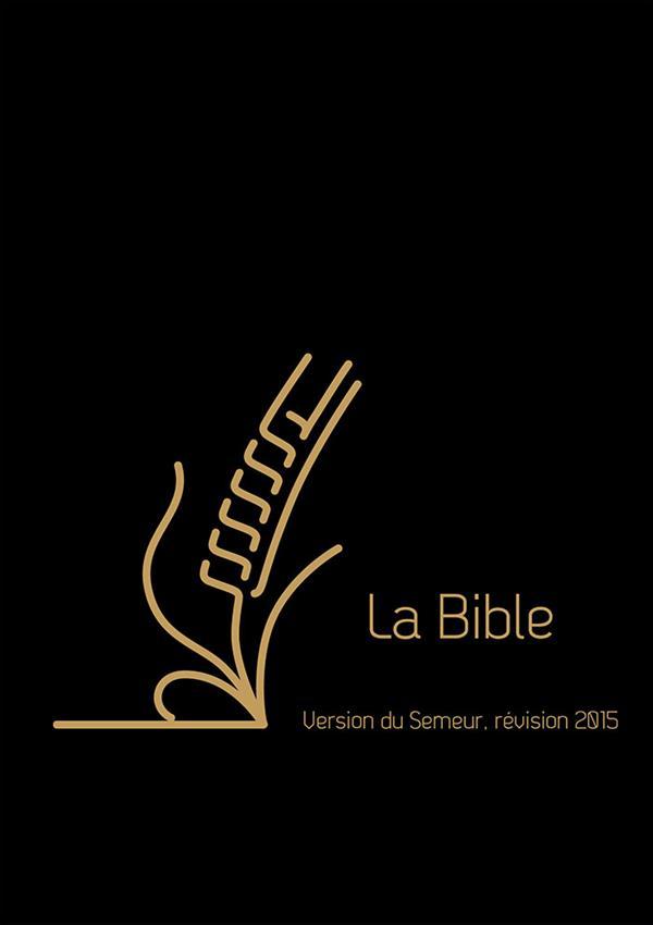 La bible ; version du Semeur (révision 2015)