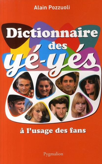 Dictionnaire des yéyés à l'usage des fans