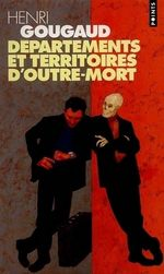 Vente EBooks : Départements et Territoires d'outre-mort  - Henri Gougaud
