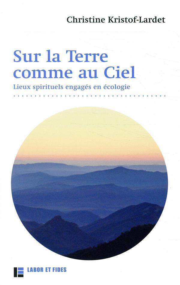 Sur la terre... comme au ciel ; communautes spirituelles engagées en écologie